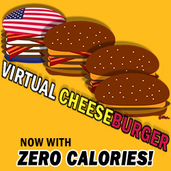 Virtual Cheeseburger! ZERO CALORIES!